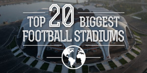 New section: Meet the world's 20 biggest stadiums!