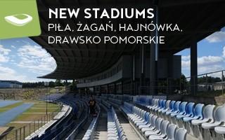 New stadiums: Piła, Żagań, Hajnówka and Drawsko Pomorskie