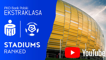 Ekstraklasa Stadiums 2021/2022 Ranked