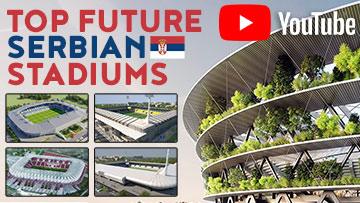 Top Future Serbian Stadiums